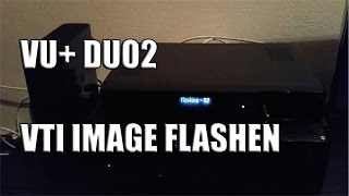 getlinkyoutube.com-Vu+ Duo2 Receiver VTI Image flashen