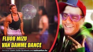 getlinkyoutube.com-FLUOR - MIZU - VAN DAMME DANCE