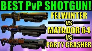 getlinkyoutube.com-Destiny: BEST PvP SHOTGUN! | Matador 64 vs Felwinter's Lie vs Party Crasher +1!
