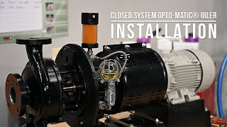 Closed System Opto-Matic® Oiler Installation