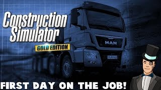 getlinkyoutube.com-Construction Simulator Gold Edition - FIRST DAY ON THE JOB - Let's Play