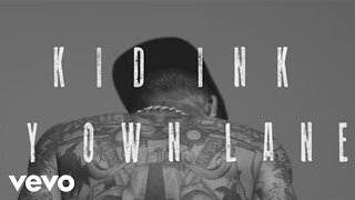 Kid Ink - Paving My Own Lane (No Miracles)