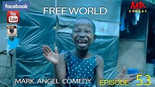 getlinkyoutube.com-FREE WORLD (Mark Angel Comedy) (Episode 53)