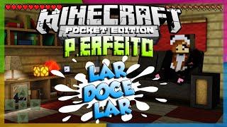 getlinkyoutube.com-Minecraft P.Erfeito - LAR DOCE LAR. #1 (MCPE 0.13.0)