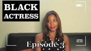 BLACK Actress | Episode 3 - feat. Reagan Gomez
