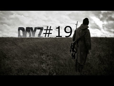DayZ Standalone Gameplay Part 19 - BANDIT BREAKER - 3 (PC) - Alpha