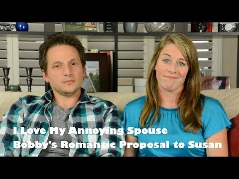 I Love My Annoying Spouse: Bobby's Romantic Proposal to Susan
