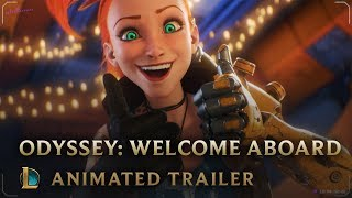 Welcome Aboard | Odyssey Animated Trailer - League of Legends width=
