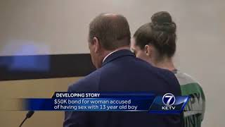 $50,000 bond for woman accused of having sex with 13-year-old boy