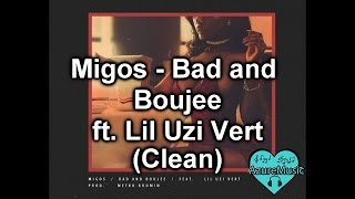 (CLEAN)Migos - Bad and Boujee ft Lil Uzi Vert