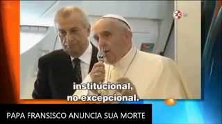 getlinkyoutube.com-††† PAPA FRANSISCO ANUNCIA SUA MORTE