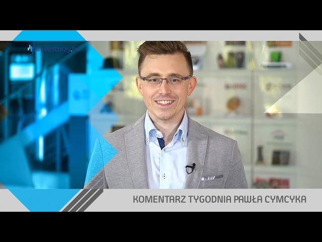 Paweł Cymcyk, #33 KOMENTARZ TYGODNIA (19.08.2016)