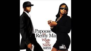 Papoose - Whats My Name (ft. Remy Ma)