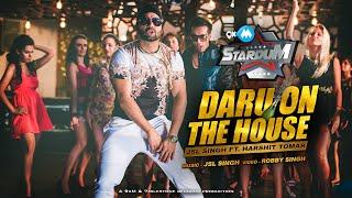getlinkyoutube.com-NEW HINDI SONGS 2016   DARU ON THE HOUSE   JSL SINGH Ft. HARSHIT TOMAR   9XM STARDUM