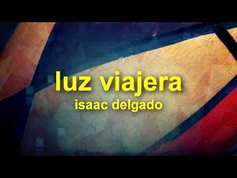 Luz Viajera de Isaac Delgado Letra y Video