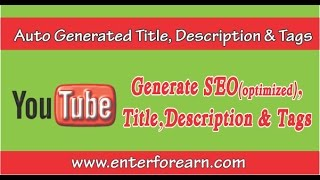 getlinkyoutube.com-How To Genrate Auto Tags And Descripition For Youtube Videos   how to get more views on youtube