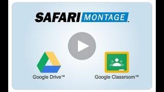 SAFARI Montage Integration with Google Drive, Apps PLUS Classroom