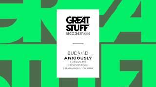 getlinkyoutube.com-Budakid - Anxiously - Beatamines Dutch Remix