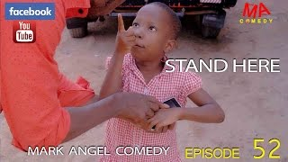 getlinkyoutube.com-STAND HERE (Mark Angel Comedy) (Episode 52)