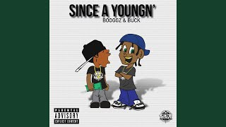 Booggz & Buck - Since a Youngn'