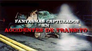 FANTASMAS en ACCIDENTES de TRANSITO/ Ghosts in traffic accidents
