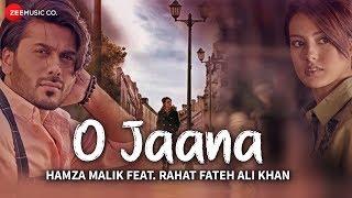O Jaana - Official Music Video | Hamza Malik Feat. Rahat Fateh Ali Khan | Sahir Ali Bagga | Rohit K width=