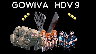 getlinkyoutube.com-Stratégie d'attaque: le GOWIVA - HDV9 - GDC - TRISTAR - CLASH OF CLANS