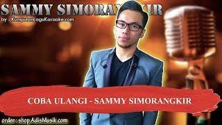 COBA ULANGI   SAMMY SIMORANGKIR Karaoke
