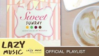 getlinkyoutube.com-รวมเพลงชิวฟังต่อเนื่อง Style Lazy [อัลบั้ม Sweet Sunday]
