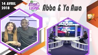 STAR EN LIGNE  DU 14 AVRIL 2018 AVEC YAWA & ABBA NO STRESS
