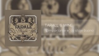 getlinkyoutube.com-Tarall & Wine - L'importante è cà staje buono - Album completo