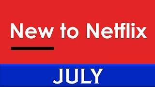 New to Netflix: July 2018