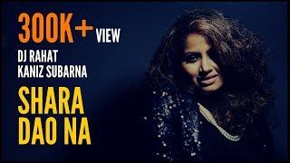 getlinkyoutube.com-DJ Rahat feat. Kaniz Subarna - Sara Dao Na (Official Video)