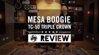 getlinkyoutube.com-Mesa Boogie TC-50 Triple Crown Guitar Amp | Better Music