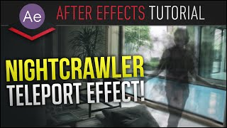 AE: Nightcrawler Teleport Effect (With Camera Shake!) - After Effects Tutorial