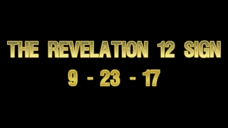 A Short Film About The Revelation 12 Sign - 9/23/17 (HD)