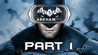 getlinkyoutube.com-Batman Arkham VR Gameplay Walkthrough Part 1 - INTRO (PLAYSTATION VR) Full Game