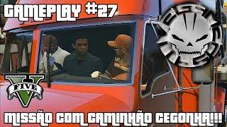 getlinkyoutube.com-GTA V #27 - MISSÃO COM CAMINHÃO CEGONHA!!! (Português BR)
