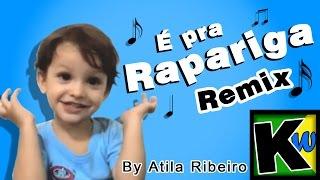 getlinkyoutube.com-É pra Rapariga - Remix by AtilaKw