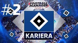FM 2018 - Kariera HSV - Pierwsze mecze o stawkę! (S:01 E:02)
