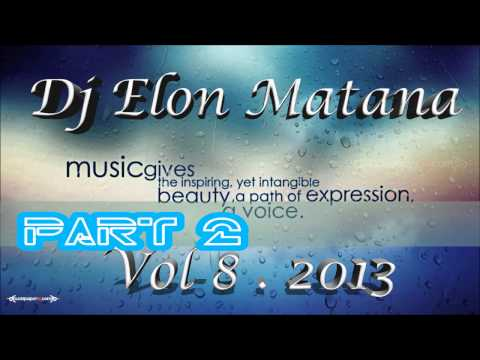 DJ elon Matana   Hits of 2013 Vol 8      HD 1080p
