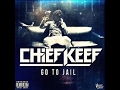 Chief Keef  - Go To Jail Prod by Swag B