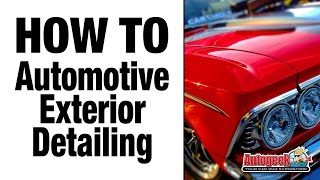 How to do Automotive Exterior Detailing - Autogeek