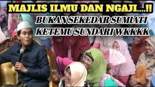 MAJLIS ILMU  !! Bukan Sekedar Sumiati Ketemu Sundari Wkk KH Anwar Zahid Lucu Terbaru