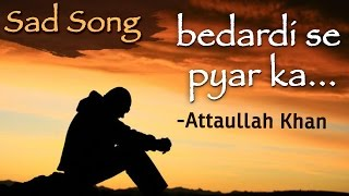 getlinkyoutube.com-Bedardi Se Pyar Ka Sahara Na Mila - Attaullah Khan Sad Songs | Dard Bhare Geet