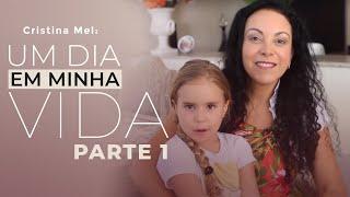 Um Dia em Minha Vida Cristina Mel - Parte 1