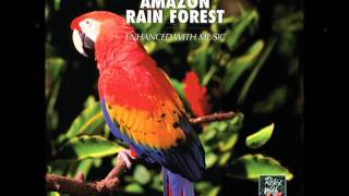 Relax With... Amazon Rain Forest (Enhanced With Music)