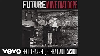 Future - Move That Dope (ft. Pharrell, Pusha T & Casino)