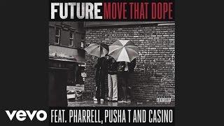 Future - Move That Dope (ft. Pharrell, Pusha T & Casino)