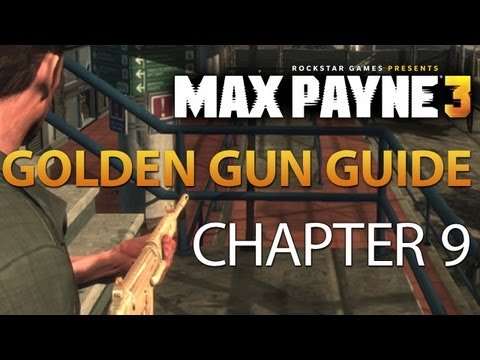 Max Payne 3 Walkthrough Golden Gun Guide - Chapter 9